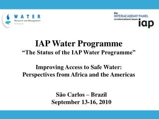 "IAP Water Programme ""The Status of the IAP Water Programme"" Improving Access to Safe Water:"