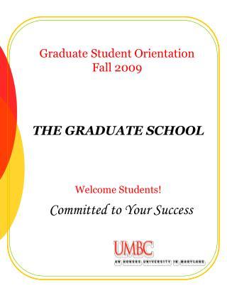 Graduate Student Orientation Fall 2009