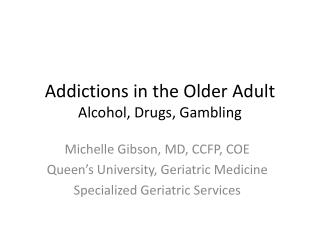 Addictions in the Older Adult Alcohol, Drugs, Gambling