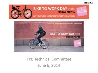 TPB Technical Committee June 6, 2014