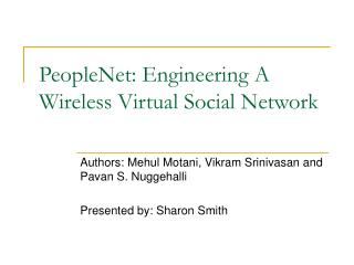 PeopleNet: Engineering A Wireless Virtual Social Network
