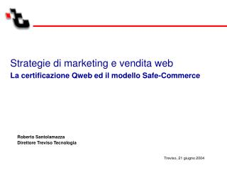Strategie di marketing e vendita web La certificazione Qweb ed il modello Safe-Commerce