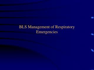 BLS Management of Respiratory Emergencies