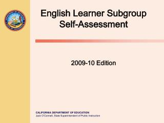 English Learner Subgroup Self-Assessment     2009-10 Edition