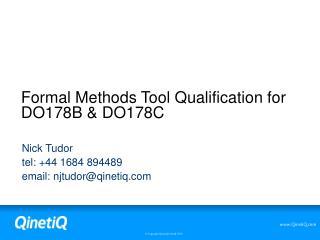 Formal Methods Tool Qualification for  DO178B & DO178C