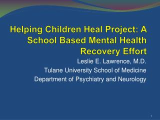 Helping Children Heal Project: A School Based Mental Health Recovery Effort