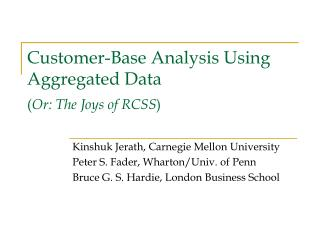 Customer-Base Analysis Using  Aggregated Data  ( Or: The Joys of RCSS )