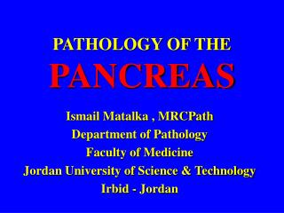 PATHOLOGY OF THE  PANCREAS