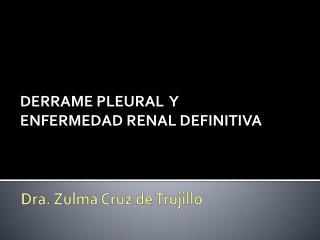 Dra .  Zulma  Cruz de Trujillo