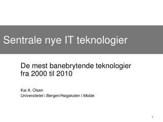 Sentrale nye IT teknologier