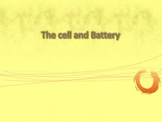 The cell and Battery