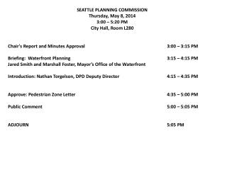 SEATTLE PLANNING COMMISSION Thursday, May 8, 2014 3:00 � 5:20 PM City Hall, Room L280