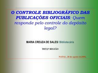 O CONTROLE BIBLIOGRÁFICO DAS PUBLICAÇÕES OFICIAIS : Quem responde pelo controle do depósito legal?
