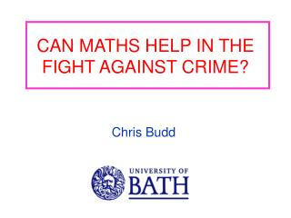 CAN MATHS HELP IN THE FIGHT AGAINST CRIME?