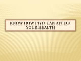 Know How PiYo  Can Affect Your Health