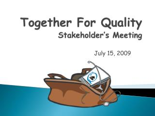 Together For Quality Stakeholder's Meeting
