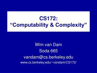 CS172: �Computability & Complexity�