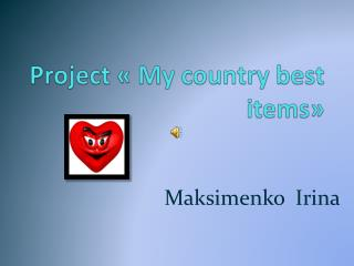 Project  «  My country best items »