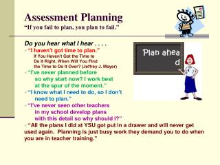 "Assessment Planning ""If you fail to plan, you plan to fail."""