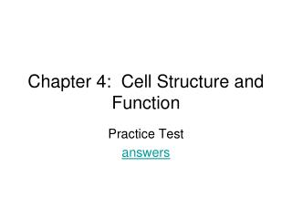 Chapter 4:  Cell Structure and Function