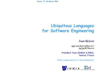 Ubiquitous Languages for Software Engineering Jean  Bézivin mail  Jean.Bezivin@inria.fr