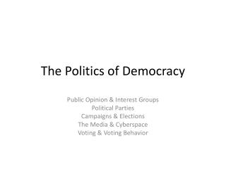 The Politics of Democracy