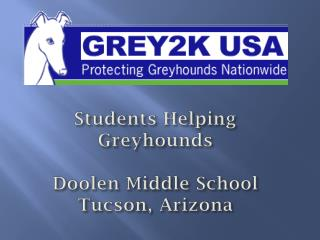 Students Helping Greyhounds  Doolen Middle School Tucson, Arizona