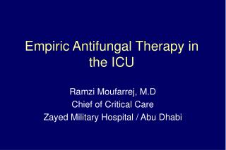 Empiric Antifungal Therapy in the ICU