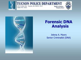 Forensic DNA Analysis Jelena A. Myers Senior Criminalist (DNA)
