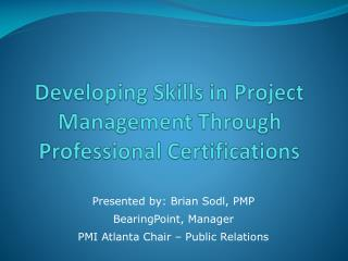 Developing Skills in Project Management Through Professional Certifications