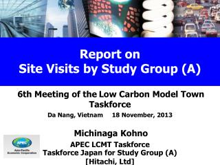 Michinaga Kohno APEC LCMT Taskforce Taskforce Japan for Study Group (A) [Hitachi, Ltd]