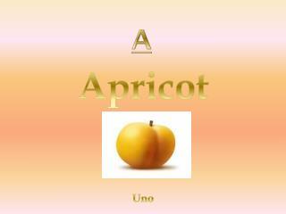 Apricot  Uno
