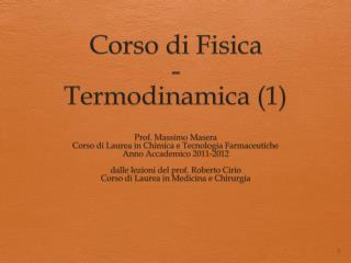 Corso  di  Fisica - Termodinamica  (1)