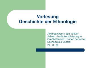Vorlesung Geschichte der Ethnologie