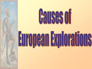 Causes  of European Explorations