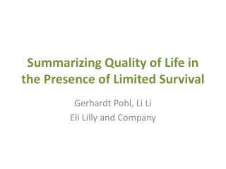 Summarizing Quality of Life in the Presence of Limited Survival
