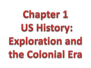 Chapter 1 US History: Exploration and the Colonial Era