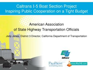 Caltrans  I -5 Boat Section Project  Inspiring Public Cooperation on a Tight Budget