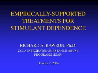 EMPIRICALLY-SUPPORTED TREATMENTS FOR STIMULANT DEPENDENCE