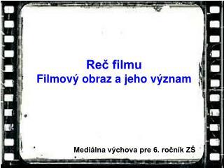 Reč filmu Filmový obraz a jeho význam