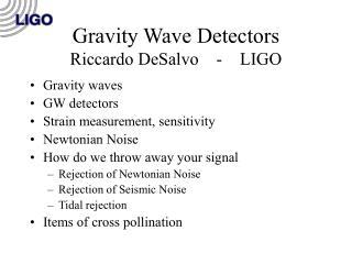 Gravity Wave Detectors Riccardo DeSalvo    -    LIGO