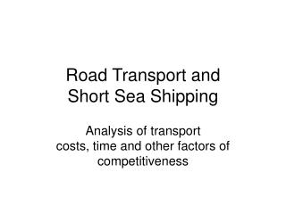 Road Transport and  Short Sea Shipping
