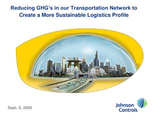 Reducing GHG's in our Transportation Network to Create a More Sustainable Logistics Profile