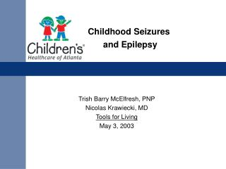 Childhood Seizures  and Epilepsy