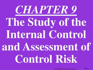 CHAPTER 9 The Study of the Internal Control and Assessment of Control Risk
