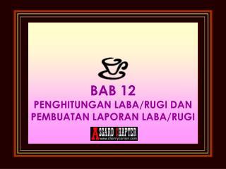 BAB 12 PENGHITUNGAN LABA/RUGI DAN PEMBUATAN LAPORAN LABA/RUGI