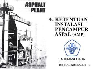 4.  KETENTUAN           INSTALASI       PENCAMPUR            ASPAL  (AMP)