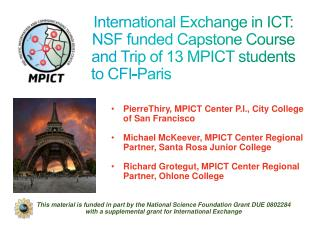 International Exchange in ICT:  NSF  funded Capstone Course  and  Trip of 13 MPICT students