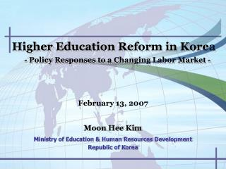 Higher Education Reform in Korea - Policy Responses to a Changing Labor Market -