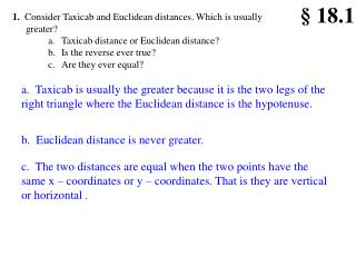 1.   Consider Taxicab and Euclidean distances. Which is usually greater?